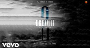 VJ Adams - My Dream 2 ft Nonso [ViDeo]