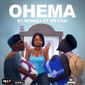 DJ Spinall - Ohema ft Mr Eazi [ViDeo]