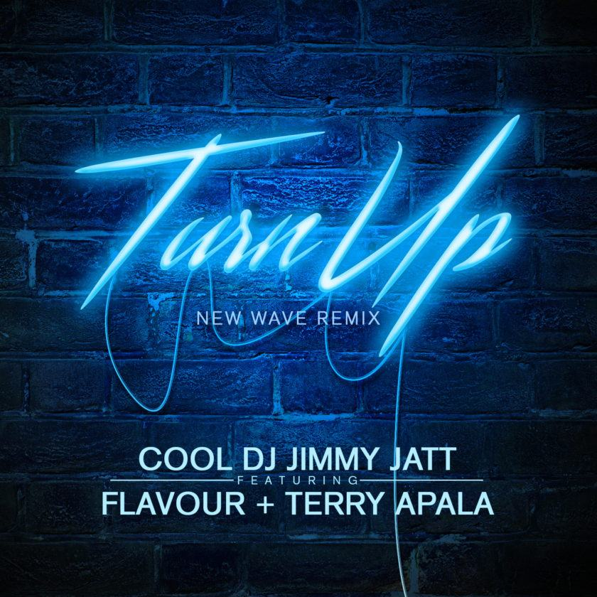 Dj Jimmy Jatt - Turn Up (Remix) ft Flavour & Terry Apala [AuDio]