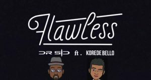 Dr Sid - Flawless ft Korede Bello