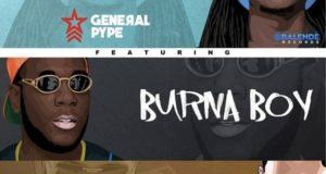 General Pype - All The Loving ft Burna Boy & Phyno [AuDio]