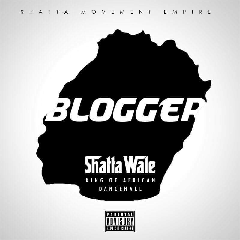 Shatta Wale - Blogger [AuDio]