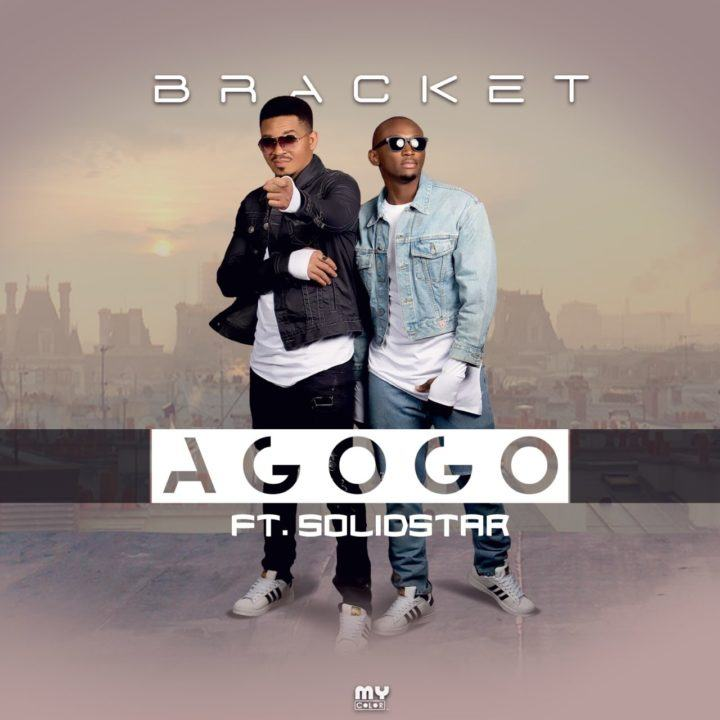 Bracket - Agogo ft Solidstar [AuDio]