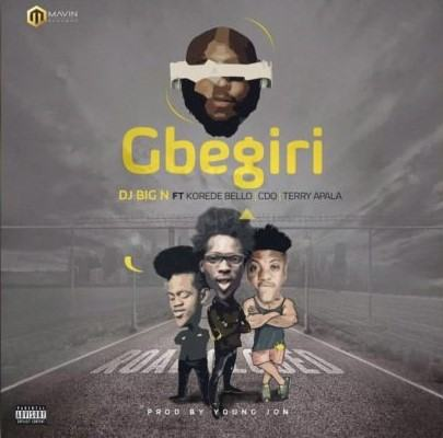 DJ Big N - Gbegiri ft Korede Bello, CDQ & Terry Apala [AuDio]