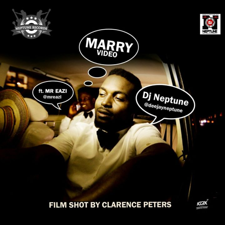 DJ Neptune - Marry ft Mr Eazi [ViDeo]
