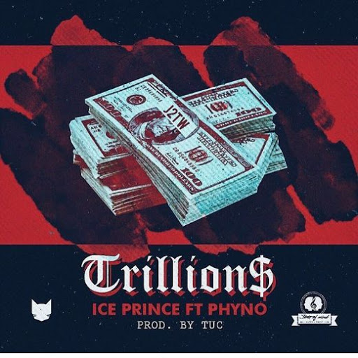 Ice Prince - Trillions ft Phyno [AuDio]