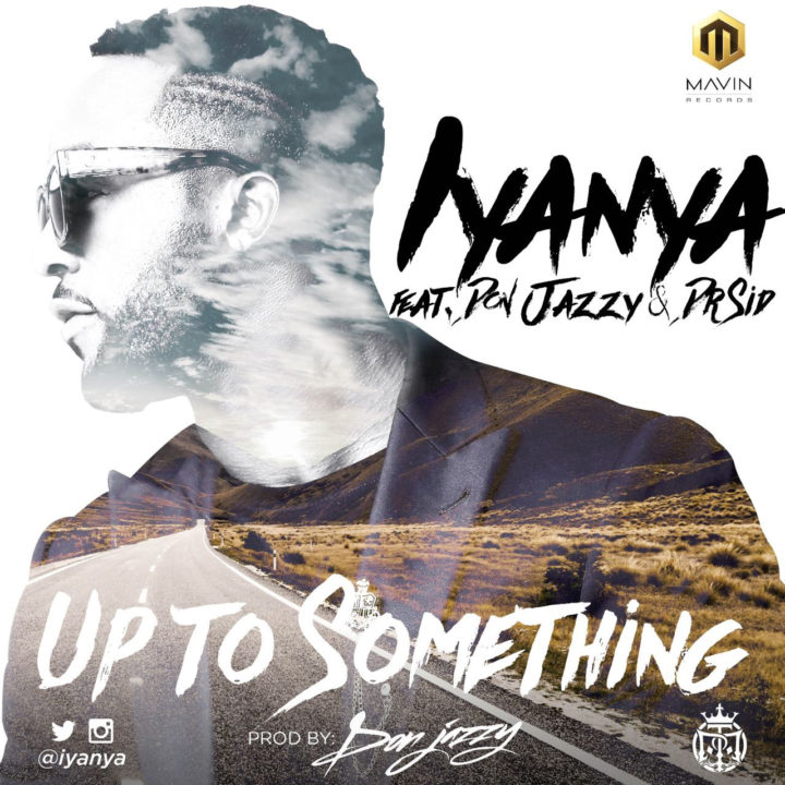 Iyanya - Up 2 Sumting ft Don Jazzy & Dr Sid [AuDio]