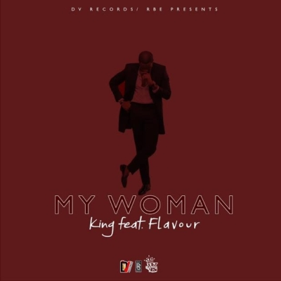 King - My Woman ft Flavour