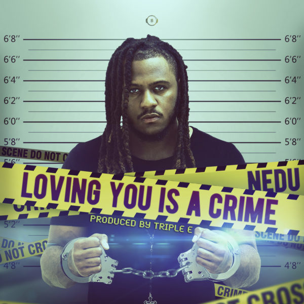 Nedu - Loving You is a Crime