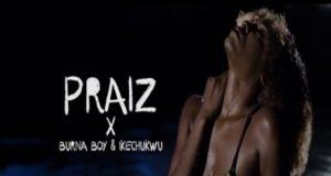 Praiz - 69 ft Burna Boy & Ikechukwu [ViDeo]