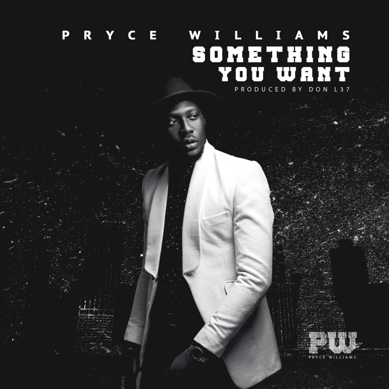 Pryce Williams - Something You Want [AuDio]