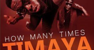 Timaya - How Many Times ft Iyaz [AuDio]