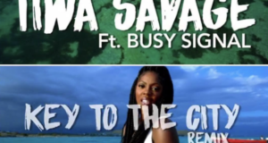 Tiwa Savage - Key To The City (Remix) ft Busy Signal [ViDeo]