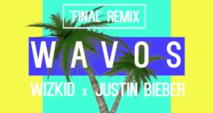 Wavos - Final Remix (Wizkid & Justin Bieber) [AuDio]