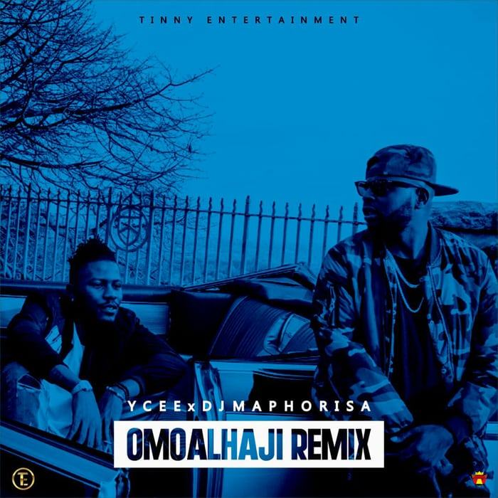 Ycee - Omo Alhaji (Remix) ft Dj Maphorisa [AuDio]