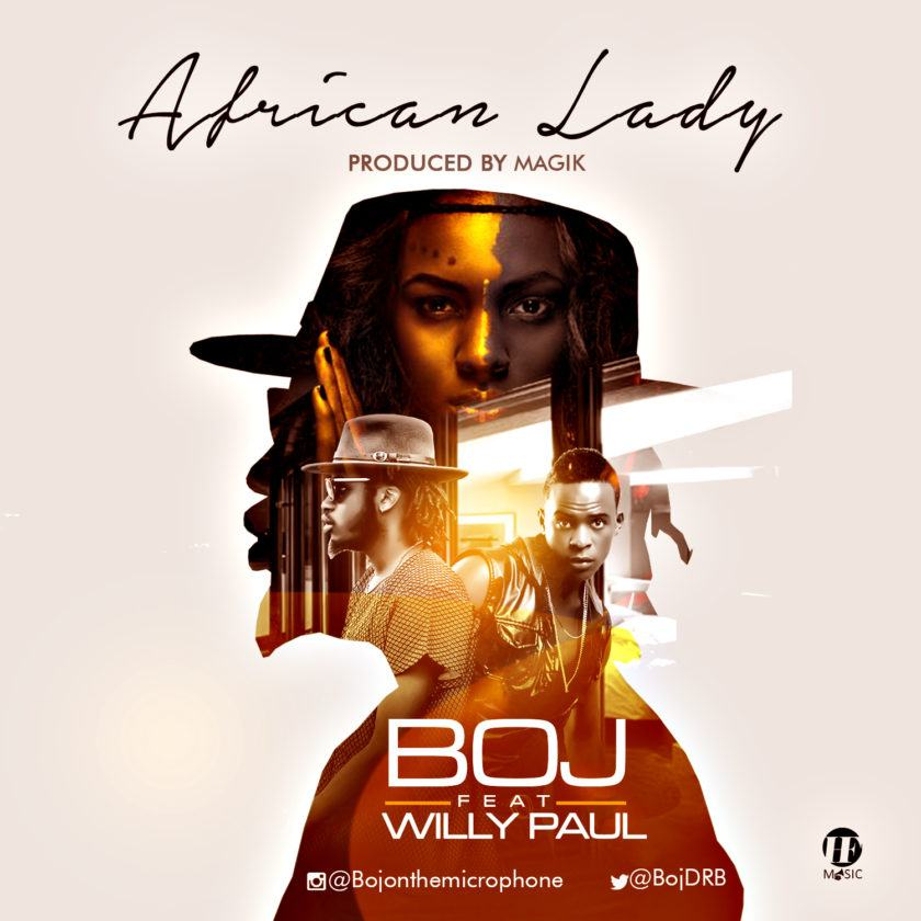 BOJ - African Lady ft Willy Paul [AuDio]