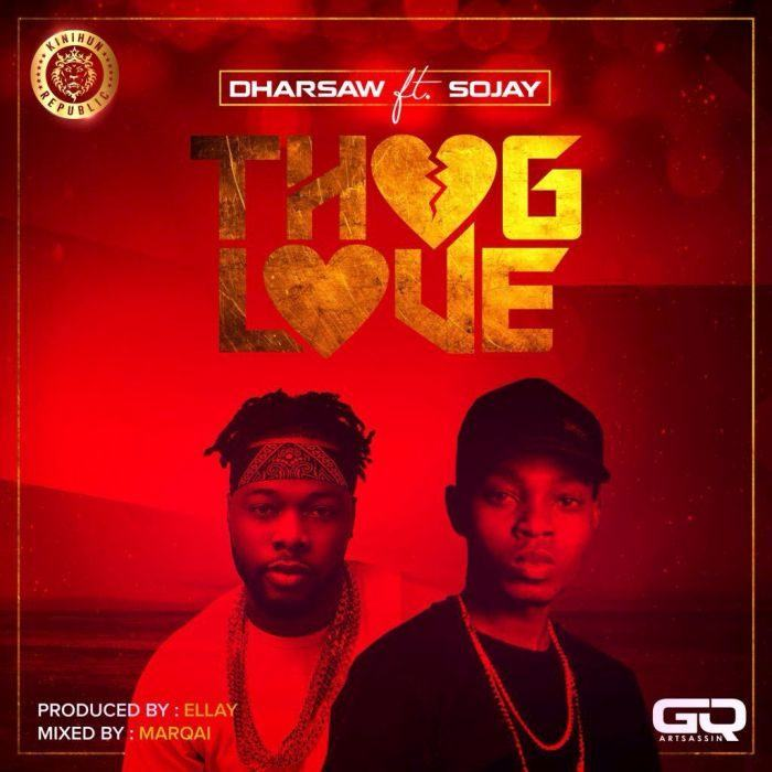 Dharsaw - Thug Love ft Sojay [AuDio]