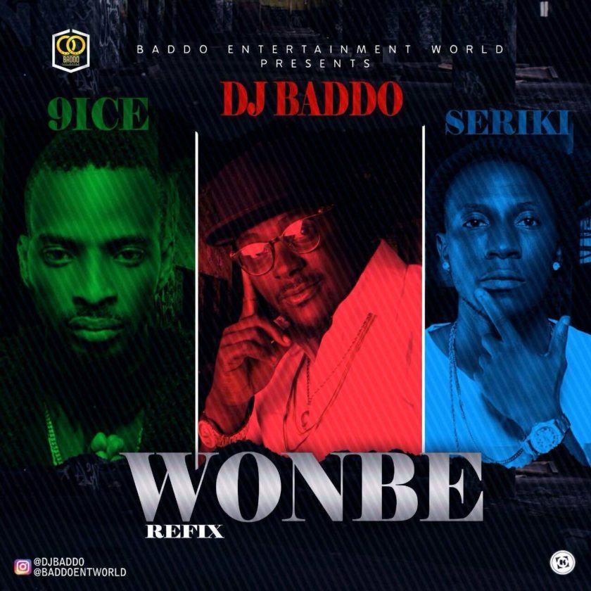 Dj Baddo - WonBe Remix ft 9ice & Seriki [AuDio]