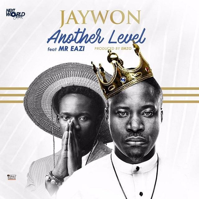 Jaywon - Another Level ft Mr Eazi [AuDio]