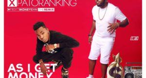 Magnito - As I get Money Ehn ft Patoranking [AuDio]