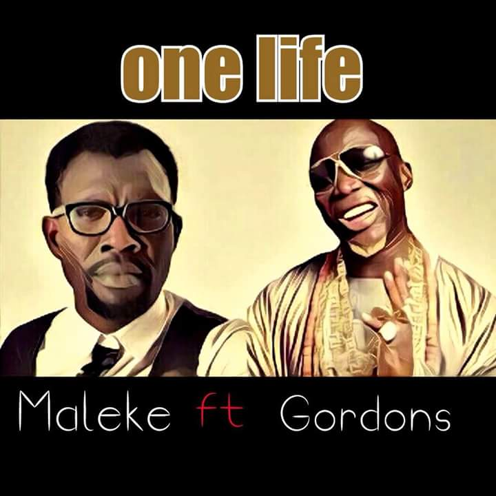 Maleke - One life ft Gordons [AuDio]