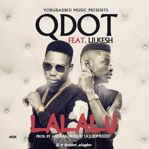 Qdot - Lalalu ft Lil Kesh [AuDio]
