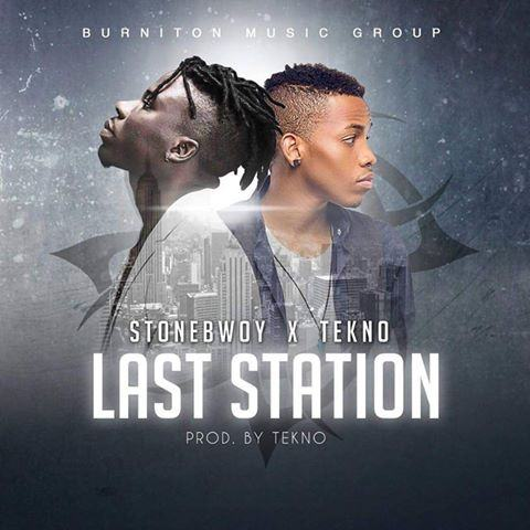 Stonebwoy - Last Station ft Tekno [AuDio]
