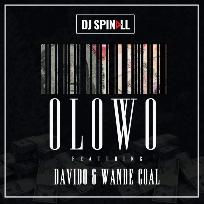 Dj Spinall - Olowo ft Davido & Wande Coal [AuDio]