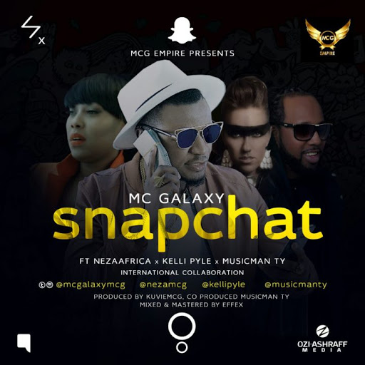 Mc Galaxy - Snapchat ft Neza Africa, Kelly Pyle & Music Man Ty