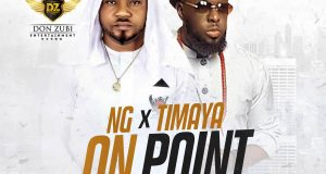 NG & Timaya - On Point