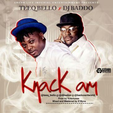 TeeQ Bello & DJ Baddo - Knack Am [AuDio]