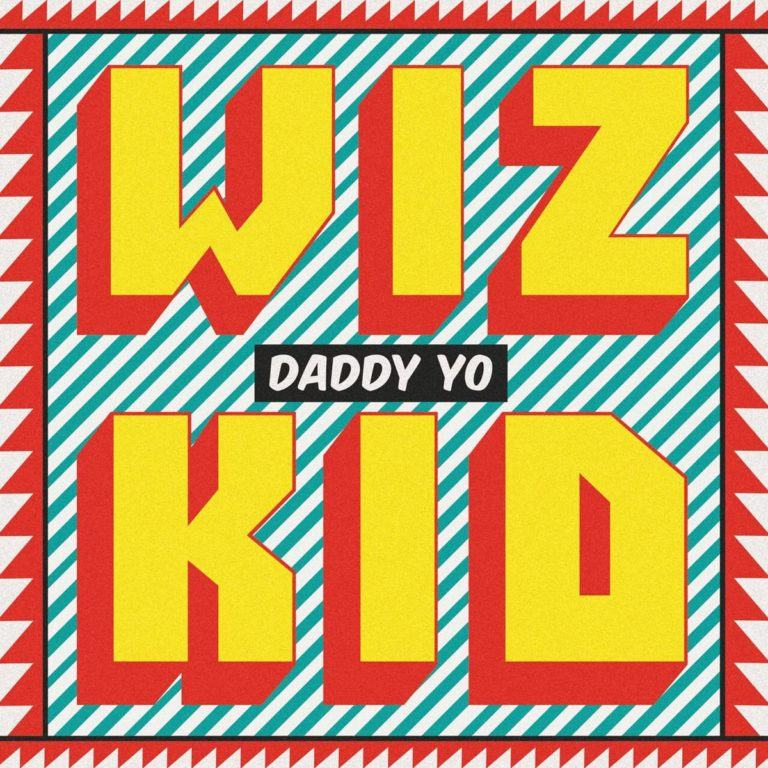 Wizkid - Daddy Yo [AuDio]