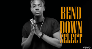 Young John - Bend Down Select ft Lil Kesh [ViDeo]