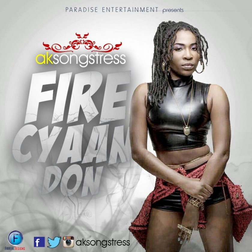 AK Songstress - Fire Cyaan Don