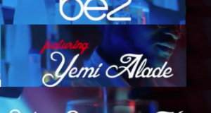 Bez - You Suppose Know ft Yemi Alade [ViDeo]