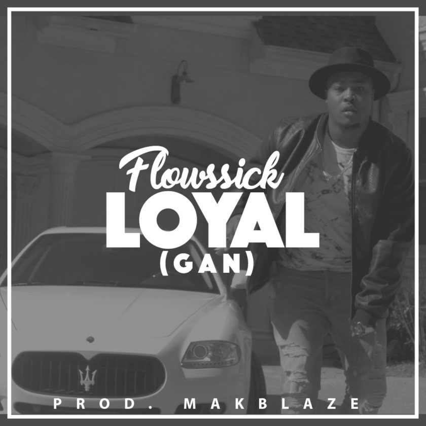 Flowssick - Loyal