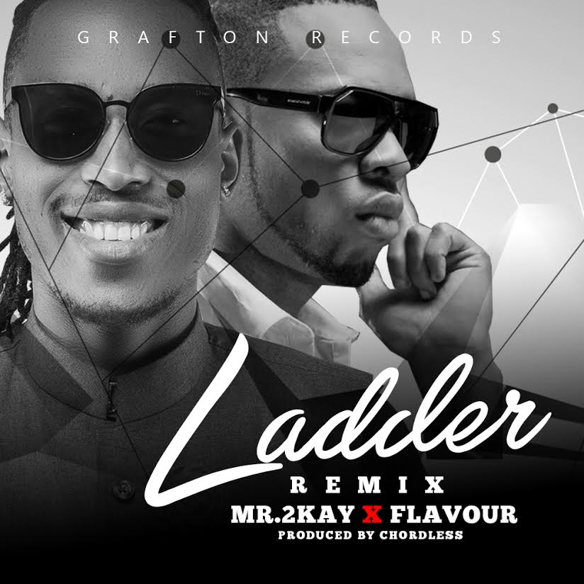 Mr 2Kay - Ladder [Remix] ft Flavour