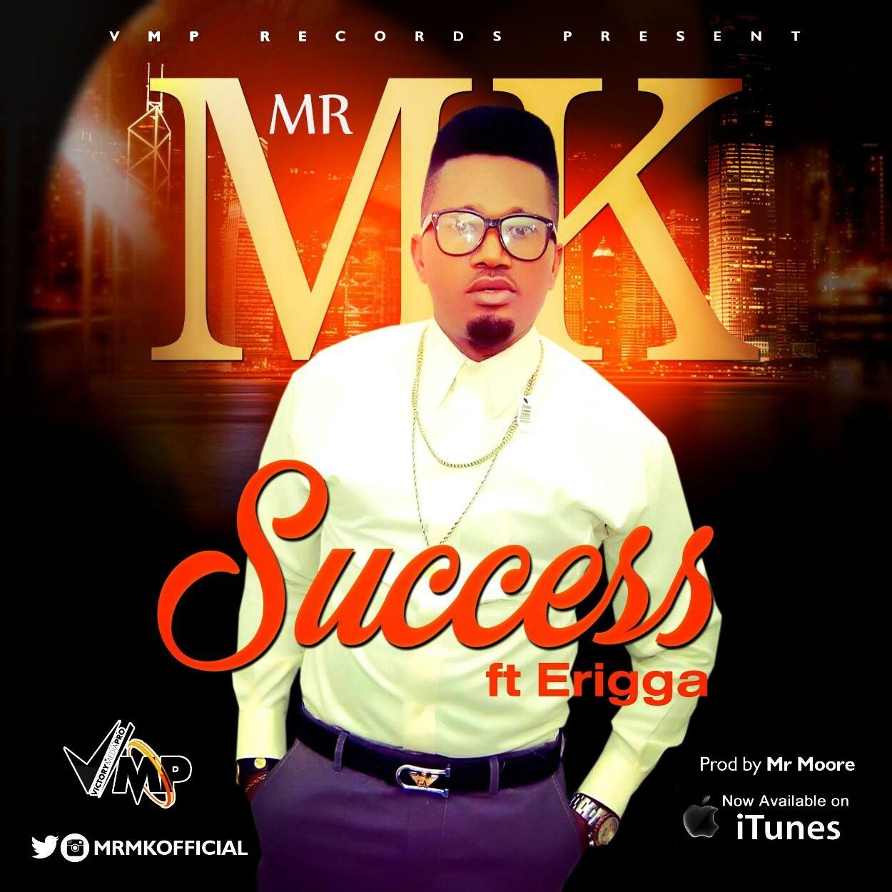 Mr MK - Success ft Erigga [AuDio]