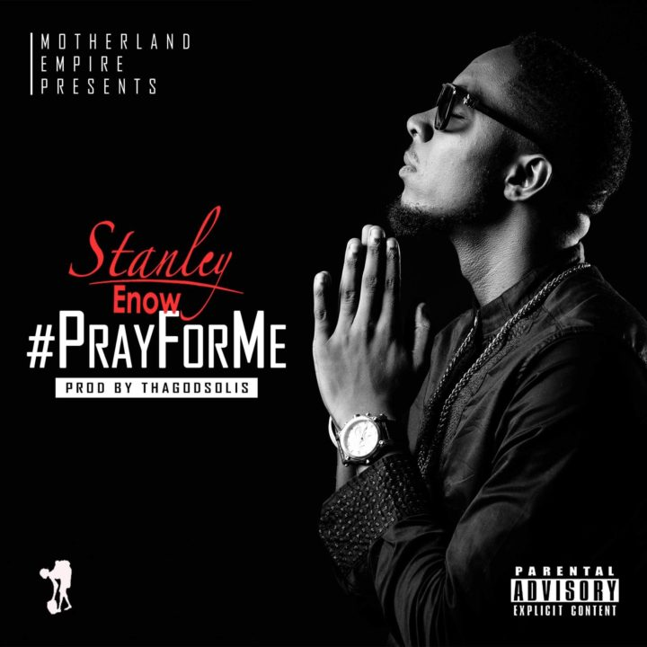 Stanley Enow - Pray For Me