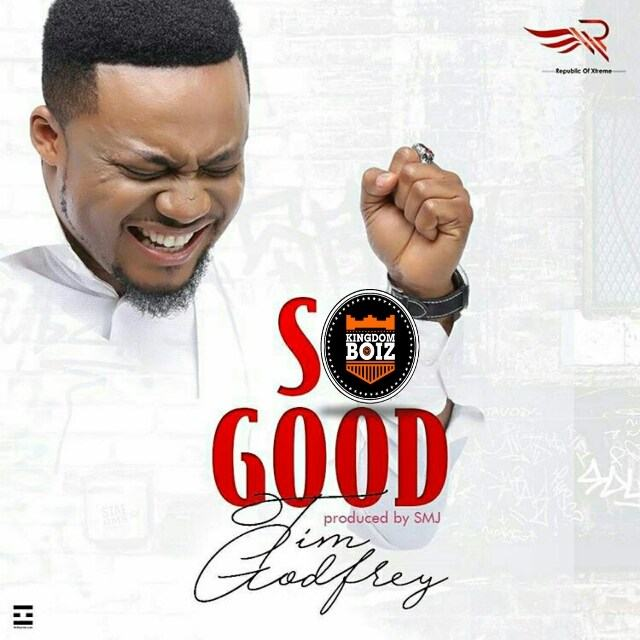 Tim Godfrey - So Good [AuDio]