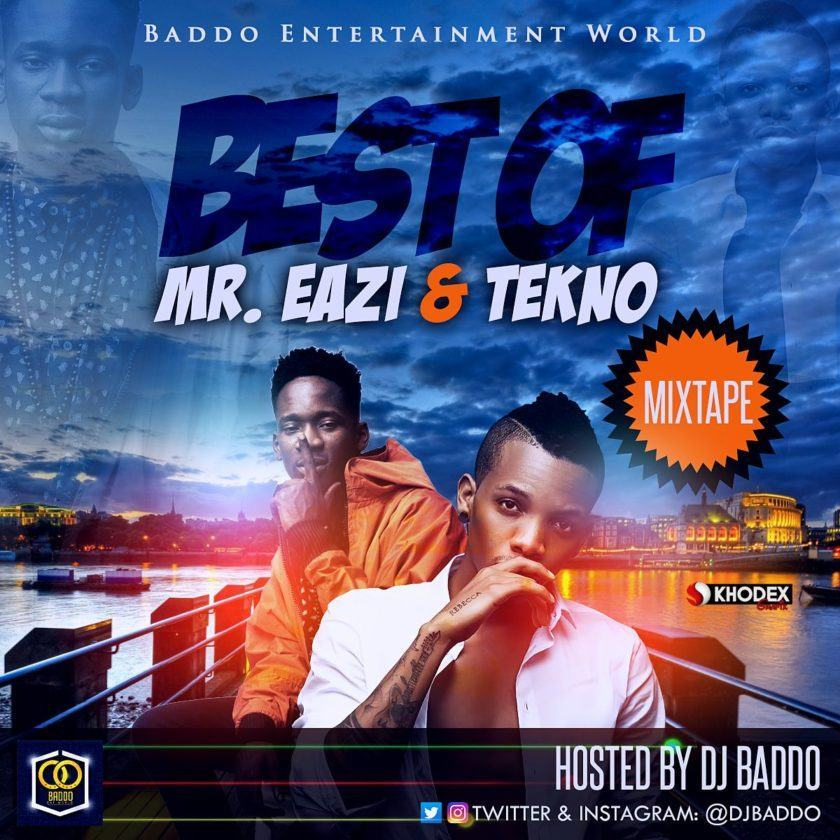 Dj Baddo - Best of Mr Eazi and Tekno [MixTape]