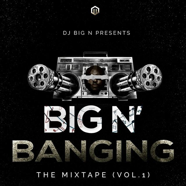 Dj Big N - Big N Banging [MixTape]