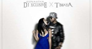 Dj Xclusive - Vibrate ft Timaya [AuDio + ViDeo]