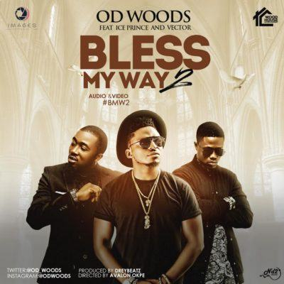 OD Woods - Bless My Way ft Ice Prince & Vector