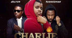 Ozzybee - Charlie Dance ft Vector & Ruggedman [ViDeo]