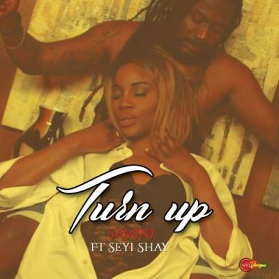 Samini - Turn Up ft Seyi Shay [ViDeo]