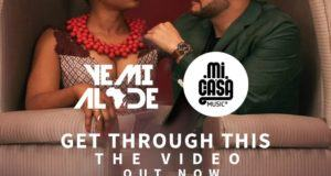 Yemi Alade - Get Through This ft Mi Casa [ViDeo]