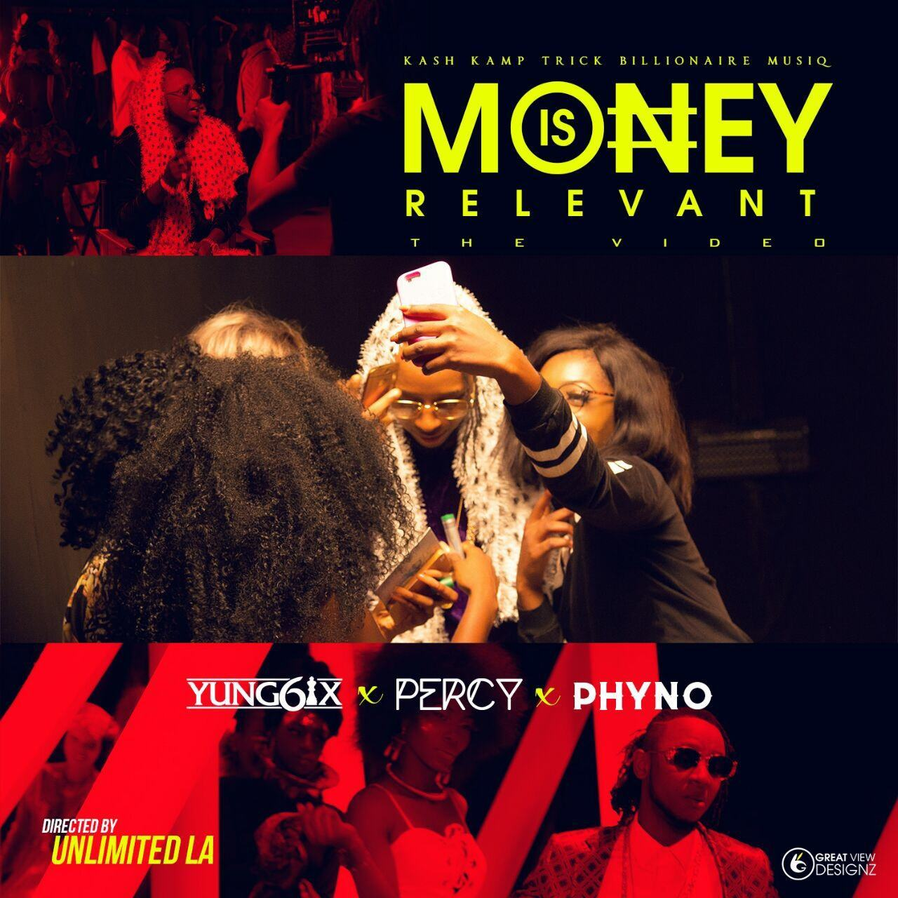 Yung6ix - Money Is Relevant ft Phyno & Percy [ViDeo]