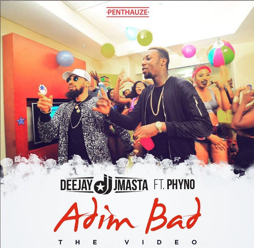 Dj J Masta - Adim Bad ft Phyno [ViDeo]