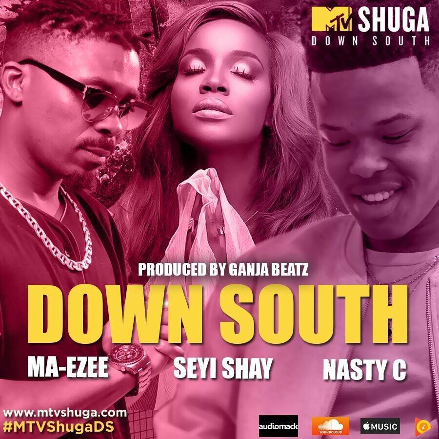 Nasty C - Down South ft Ma-E & Seyi Shay [AuDio]